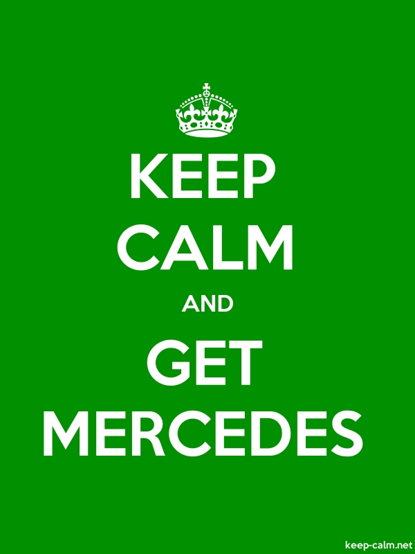 KEEP CALM AND GET MERCEDES - white/green - Default (600x800)