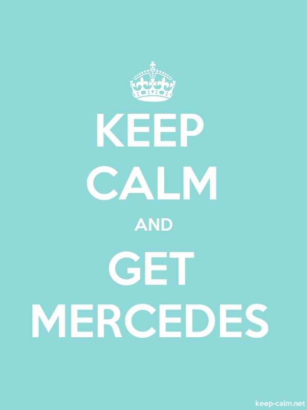 KEEP CALM AND GET MERCEDES - white/lightblue - Default (600x800)