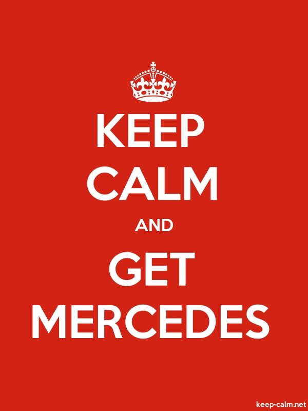 KEEP CALM AND GET MERCEDES - white/red - Default (600x800)