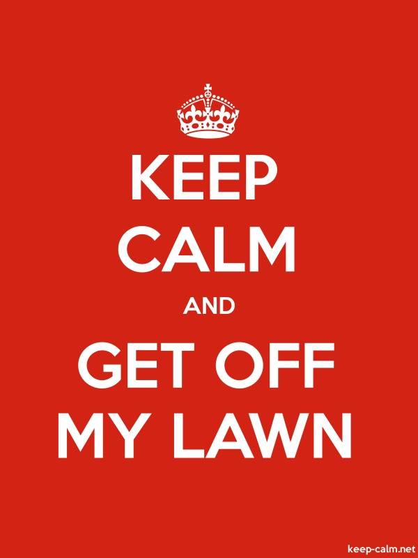 KEEP CALM AND GET OFF MY LAWN - white/red - Default (600x800)