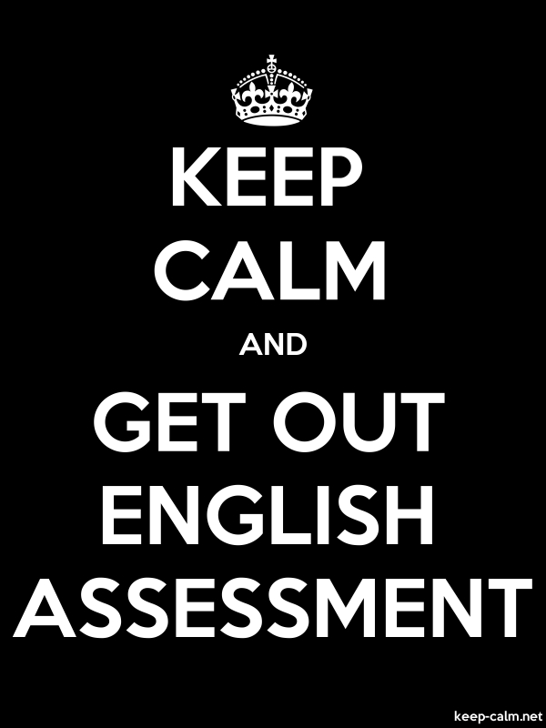 KEEP CALM AND GET OUT ENGLISH ASSESSMENT - white/black - Default (600x800)