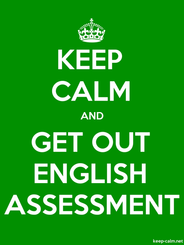 KEEP CALM AND GET OUT ENGLISH ASSESSMENT - white/green - Default (600x800)