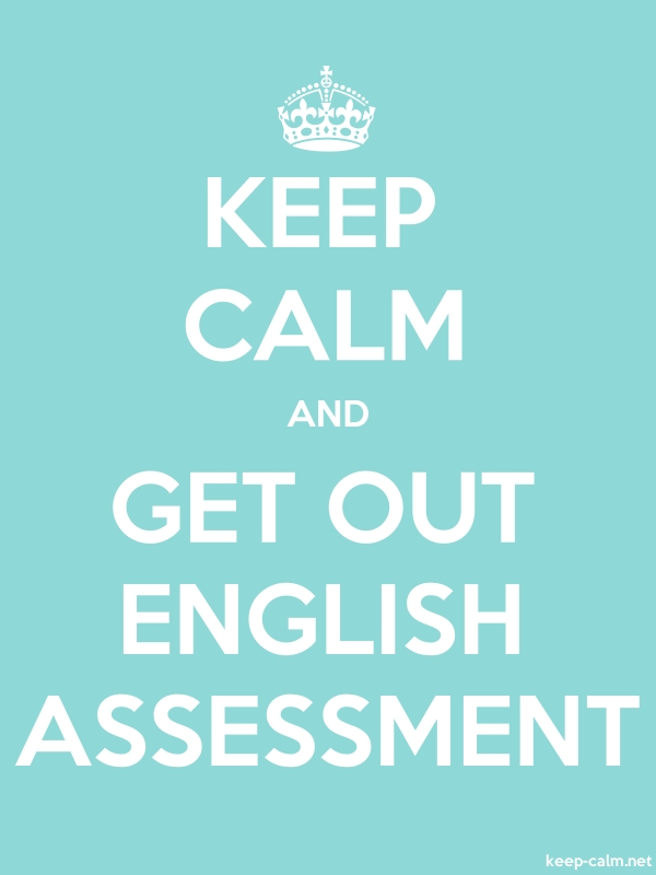 KEEP CALM AND GET OUT ENGLISH ASSESSMENT - white/lightblue - Default (600x800)