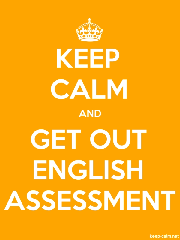 KEEP CALM AND GET OUT ENGLISH ASSESSMENT - white/orange - Default (600x800)
