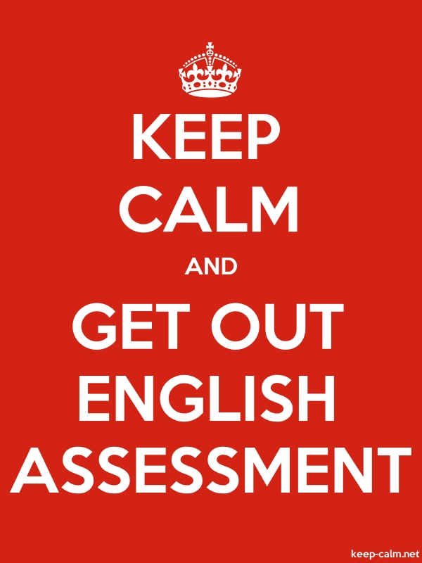 KEEP CALM AND GET OUT ENGLISH ASSESSMENT - white/red - Default (600x800)