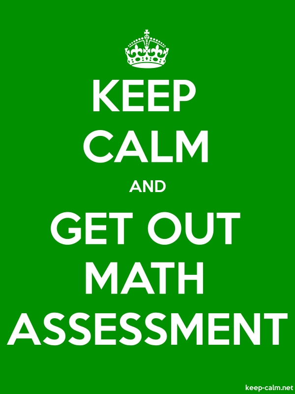 KEEP CALM AND GET OUT MATH ASSESSMENT - white/green - Default (600x800)