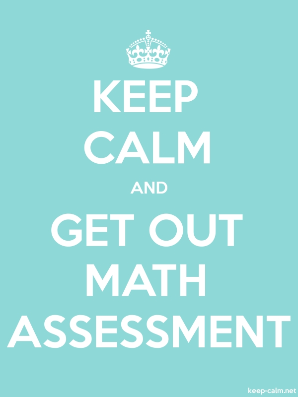 KEEP CALM AND GET OUT MATH ASSESSMENT - white/lightblue - Default (600x800)