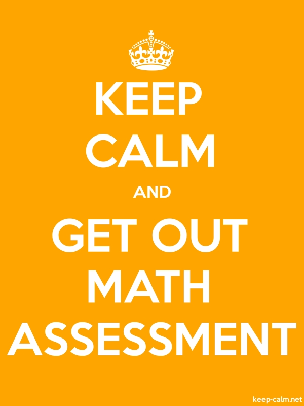 KEEP CALM AND GET OUT MATH ASSESSMENT - white/orange - Default (600x800)