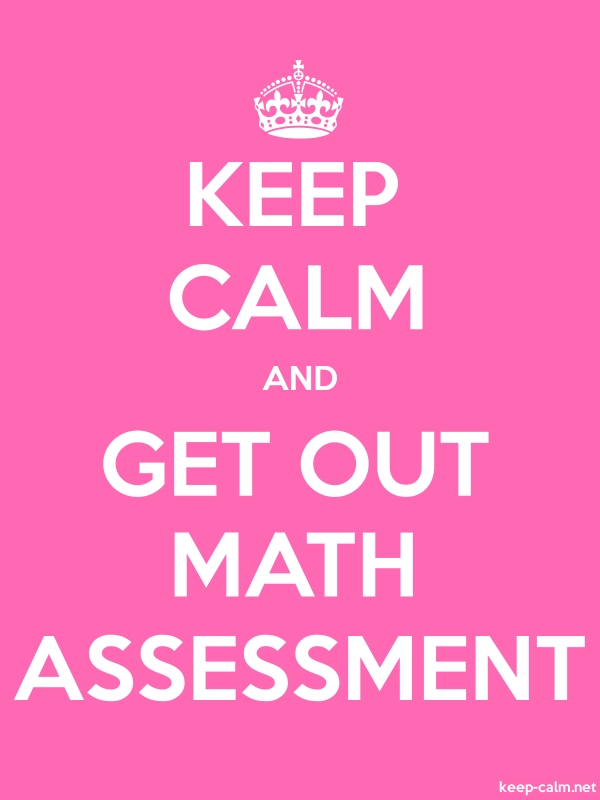 KEEP CALM AND GET OUT MATH ASSESSMENT - white/pink - Default (600x800)