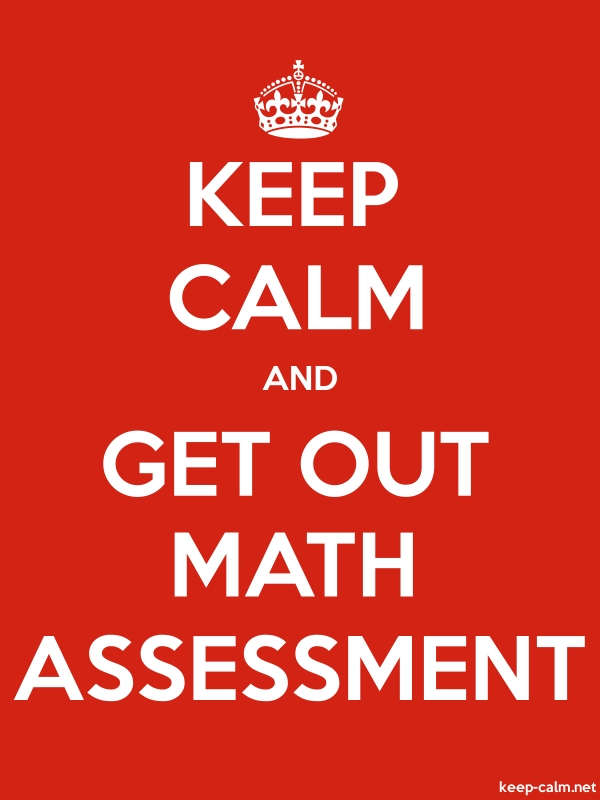 KEEP CALM AND GET OUT MATH ASSESSMENT - white/red - Default (600x800)