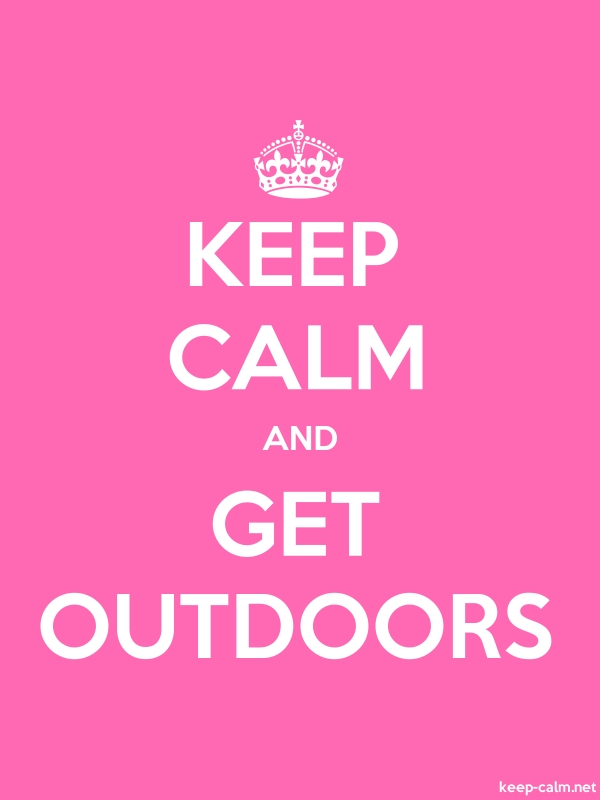 KEEP CALM AND GET OUTDOORS - white/pink - Default (600x800)