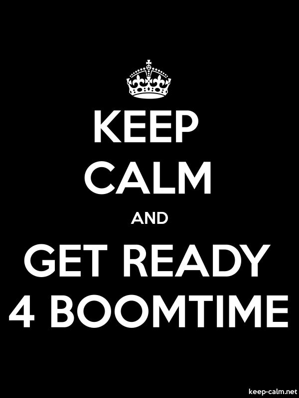 KEEP CALM AND GET READY 4 BOOMTIME - white/black - Default (600x800)
