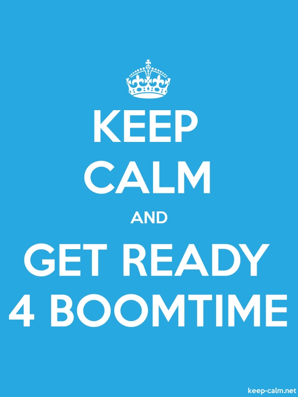 KEEP CALM AND GET READY 4 BOOMTIME - white/blue - Default (600x800)