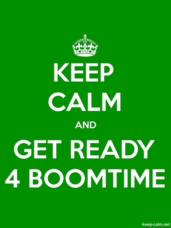 KEEP CALM AND GET READY 4 BOOMTIME - white/green - Default (600x800)