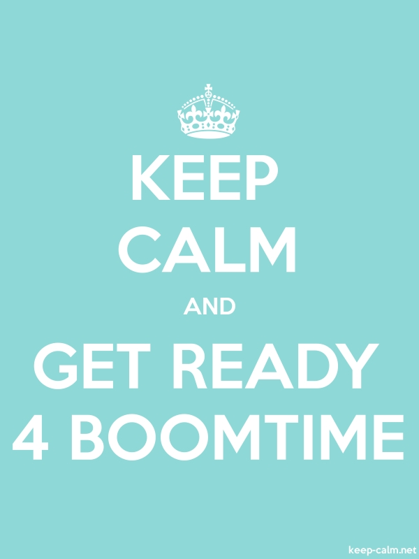 KEEP CALM AND GET READY 4 BOOMTIME - white/lightblue - Default (600x800)
