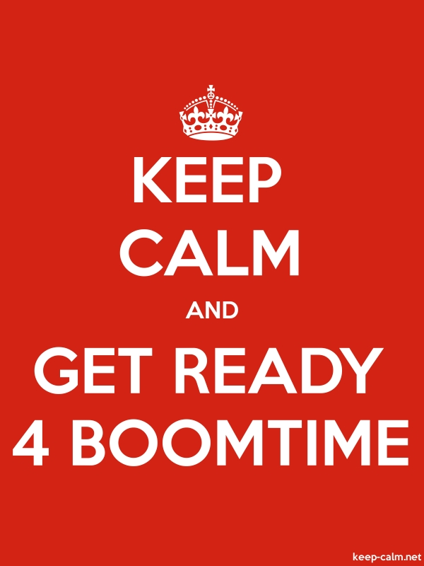 KEEP CALM AND GET READY 4 BOOMTIME - white/red - Default (600x800)
