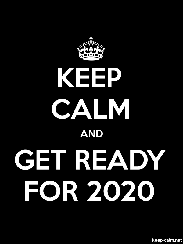 KEEP CALM AND GET READY FOR 2020 - white/black - Default (600x800)