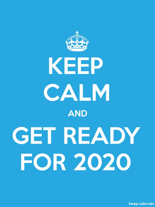 KEEP CALM AND GET READY FOR 2020 - white/blue - Default (600x800)