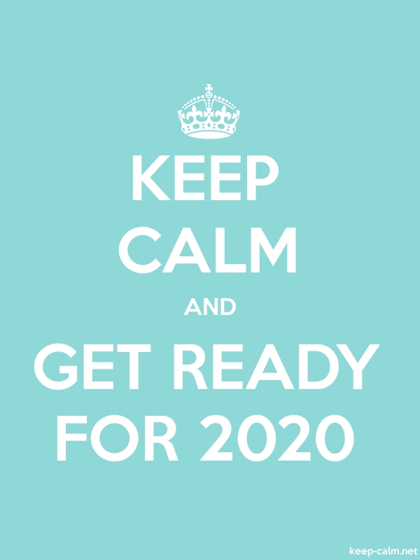 KEEP CALM AND GET READY FOR 2020 - white/lightblue - Default (600x800)