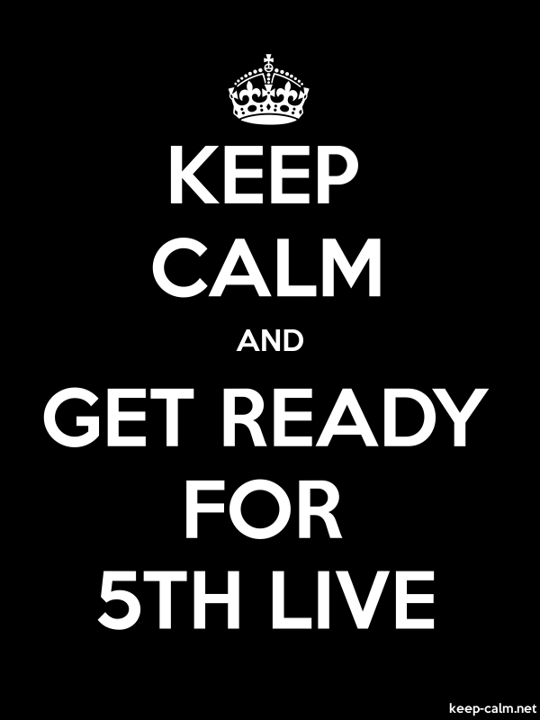 KEEP CALM AND GET READY FOR 5TH LIVE - white/black - Default (600x800)