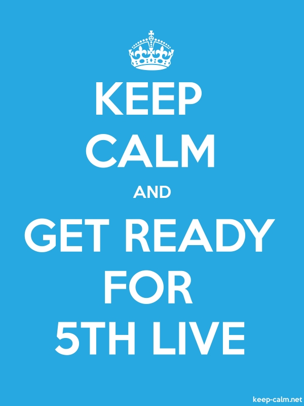 KEEP CALM AND GET READY FOR 5TH LIVE - white/blue - Default (600x800)