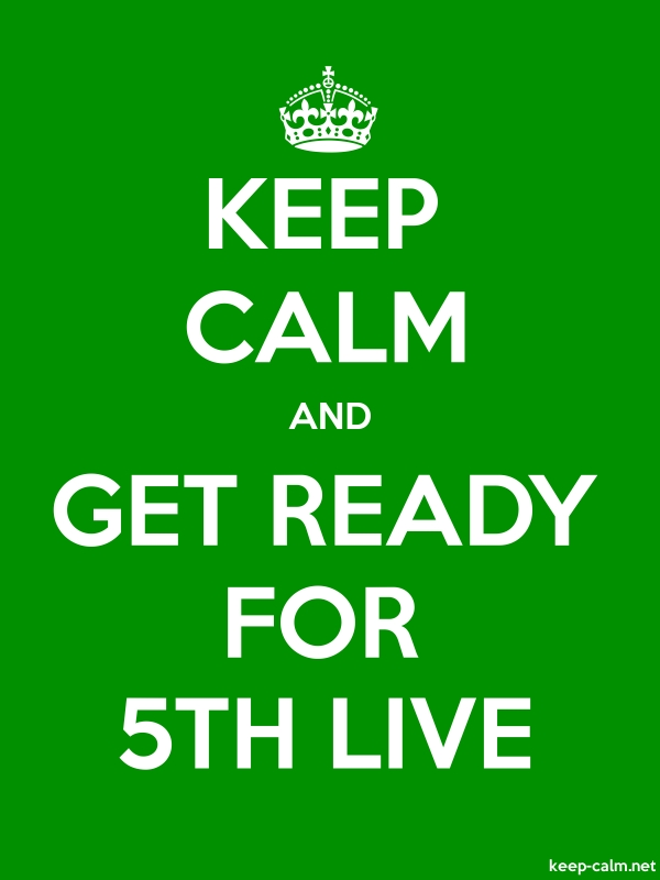 KEEP CALM AND GET READY FOR 5TH LIVE - white/green - Default (600x800)