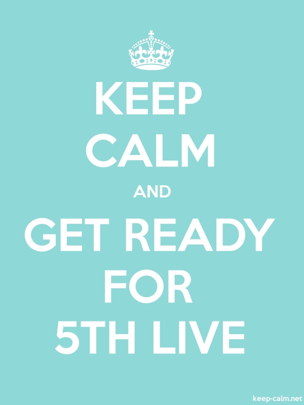 KEEP CALM AND GET READY FOR 5TH LIVE - white/lightblue - Default (600x800)