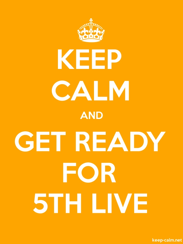 KEEP CALM AND GET READY FOR 5TH LIVE - white/orange - Default (600x800)