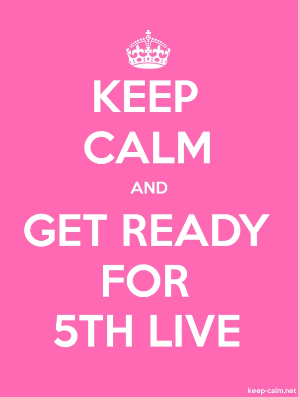 KEEP CALM AND GET READY FOR 5TH LIVE - white/pink - Default (600x800)