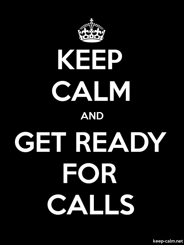 KEEP CALM AND GET READY FOR CALLS - white/black - Default (600x800)
