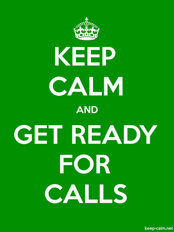 KEEP CALM AND GET READY FOR CALLS - white/green - Default (600x800)