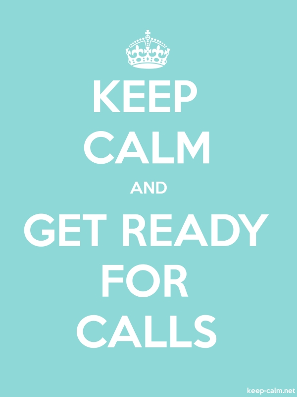 KEEP CALM AND GET READY FOR CALLS - white/lightblue - Default (600x800)