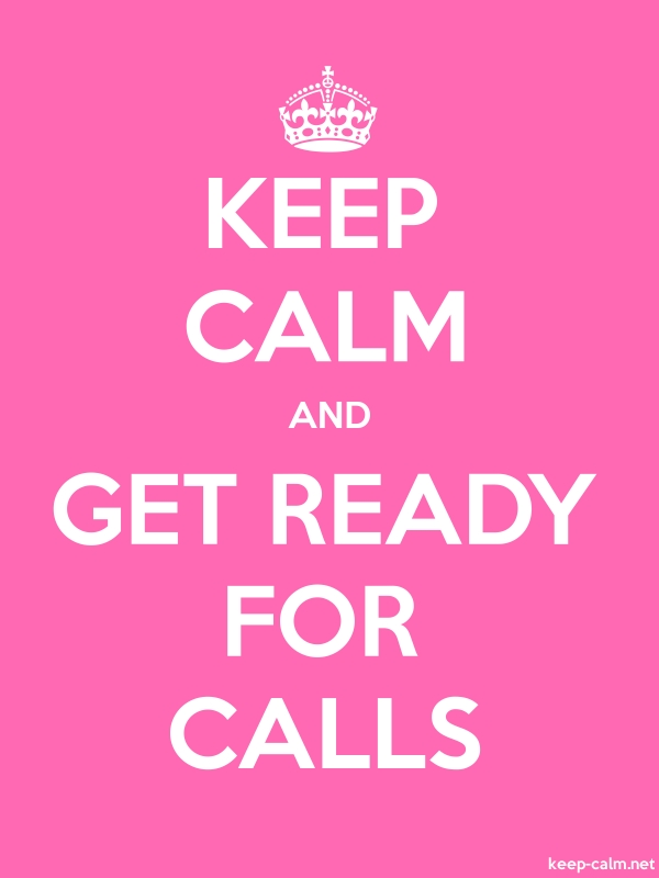 KEEP CALM AND GET READY FOR CALLS - white/pink - Default (600x800)