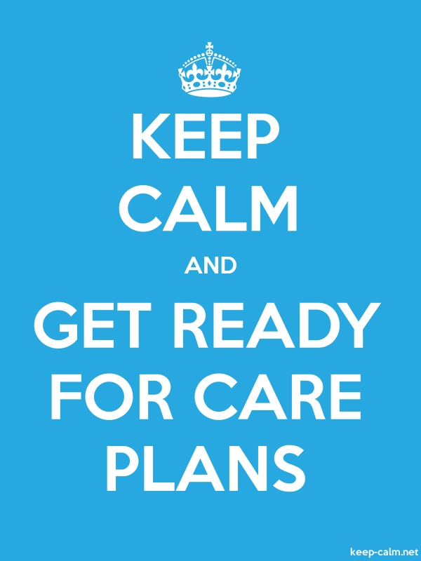 KEEP CALM AND GET READY FOR CARE PLANS - white/blue - Default (600x800)