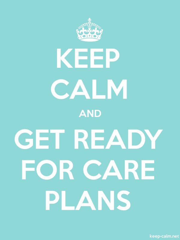 KEEP CALM AND GET READY FOR CARE PLANS - white/lightblue - Default (600x800)