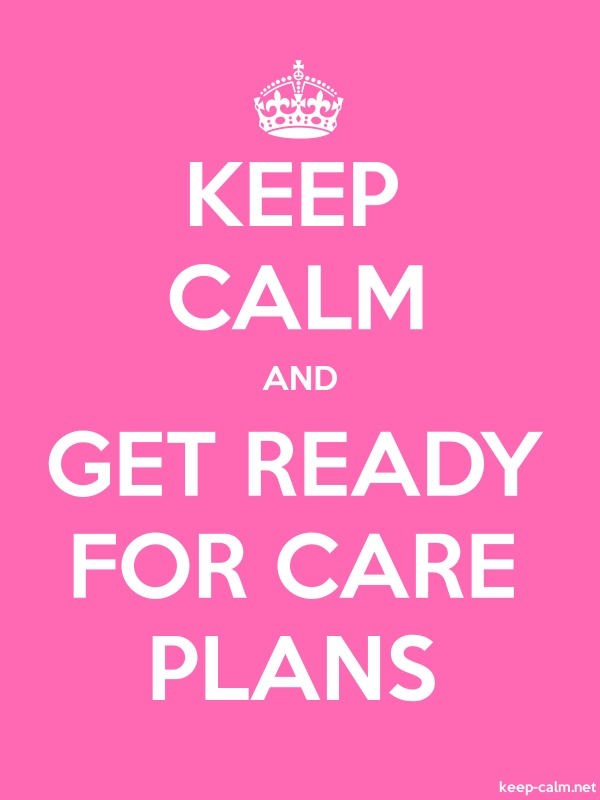 KEEP CALM AND GET READY FOR CARE PLANS - white/pink - Default (600x800)