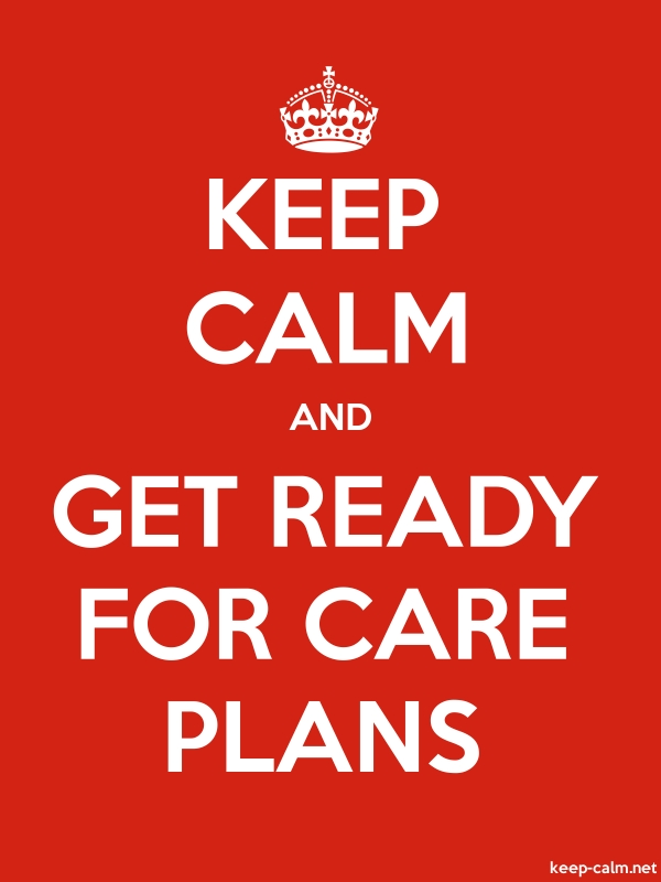 KEEP CALM AND GET READY FOR CARE PLANS - white/red - Default (600x800)