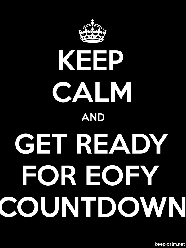 KEEP CALM AND GET READY FOR EOFY COUNTDOWN - white/black - Default (600x800)