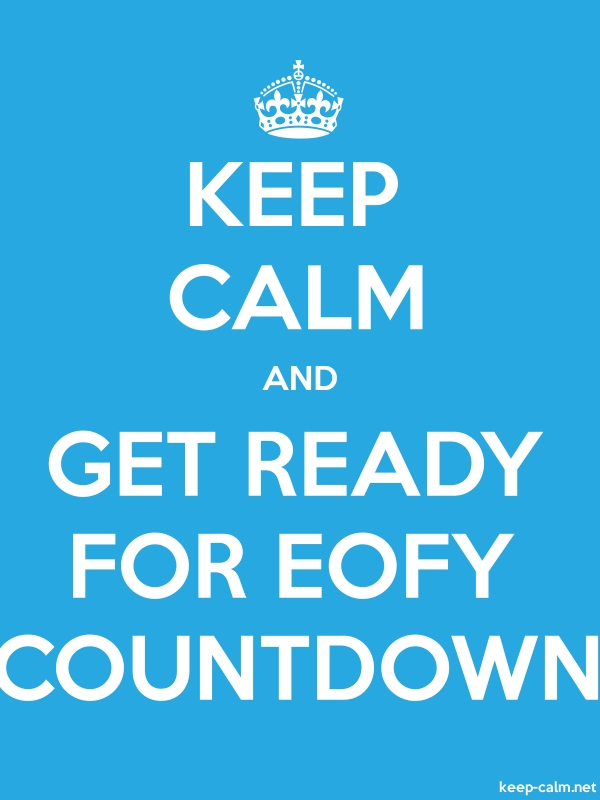 KEEP CALM AND GET READY FOR EOFY COUNTDOWN - white/blue - Default (600x800)