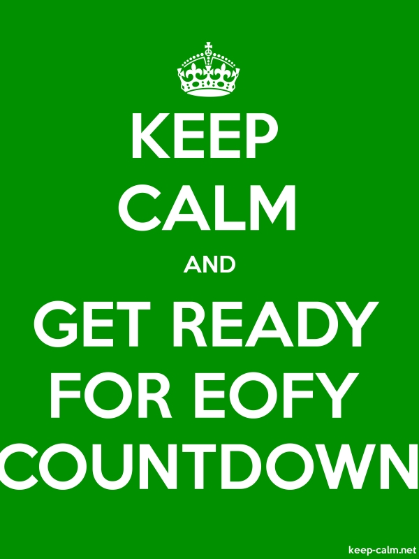 KEEP CALM AND GET READY FOR EOFY COUNTDOWN - white/green - Default (600x800)