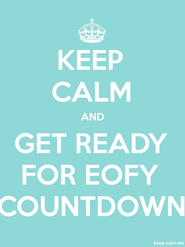 KEEP CALM AND GET READY FOR EOFY COUNTDOWN - white/lightblue - Default (600x800)