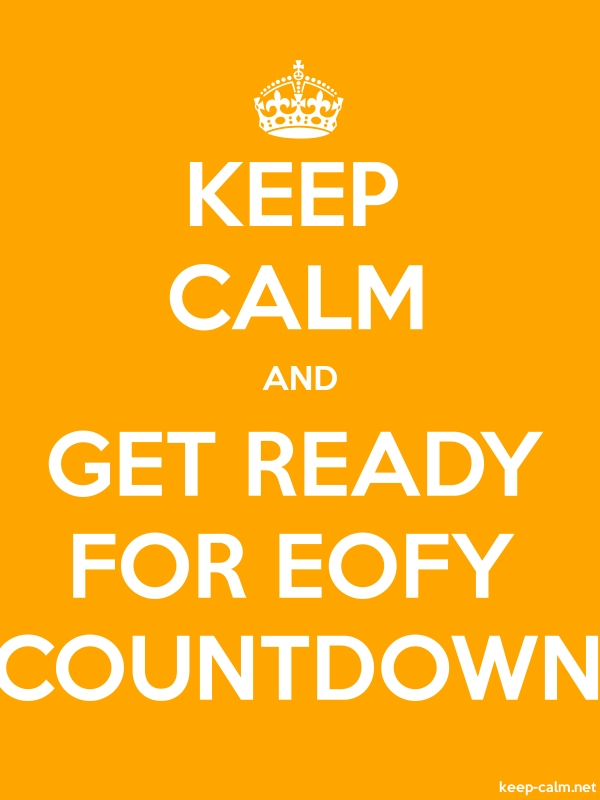 KEEP CALM AND GET READY FOR EOFY COUNTDOWN - white/orange - Default (600x800)