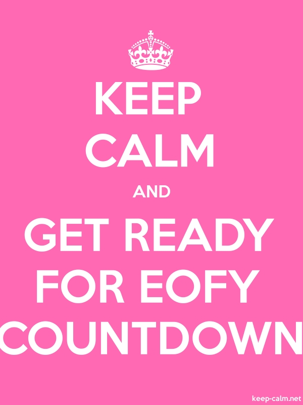 KEEP CALM AND GET READY FOR EOFY COUNTDOWN - white/pink - Default (600x800)
