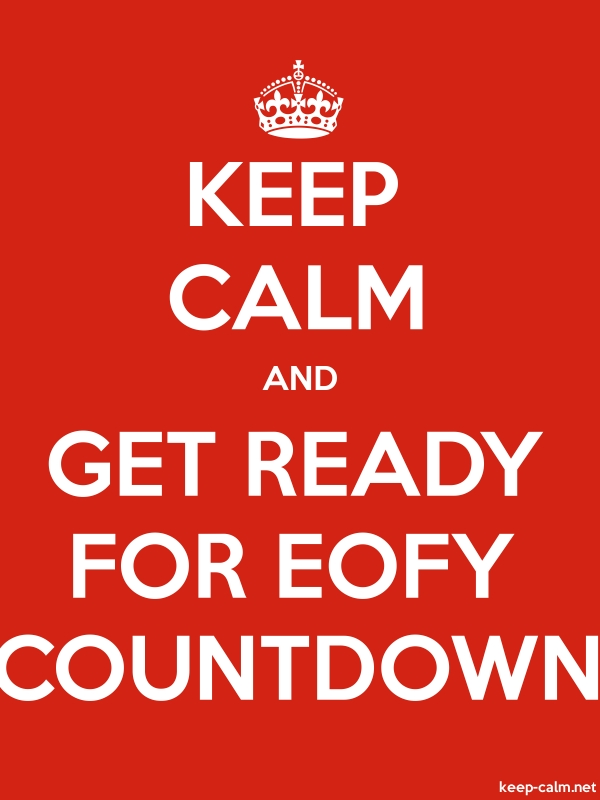 KEEP CALM AND GET READY FOR EOFY COUNTDOWN - white/red - Default (600x800)