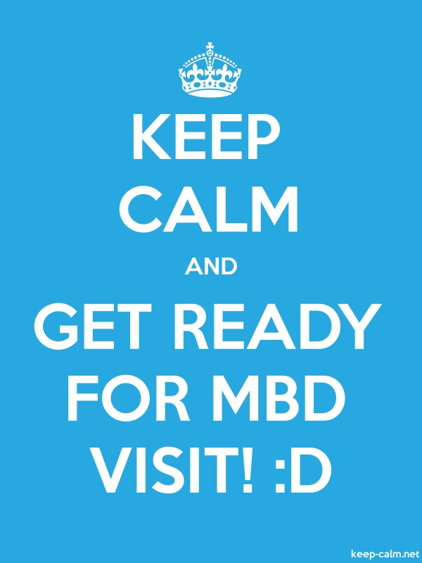 KEEP CALM AND GET READY FOR MBD VISIT! :D - white/blue - Default (600x800)