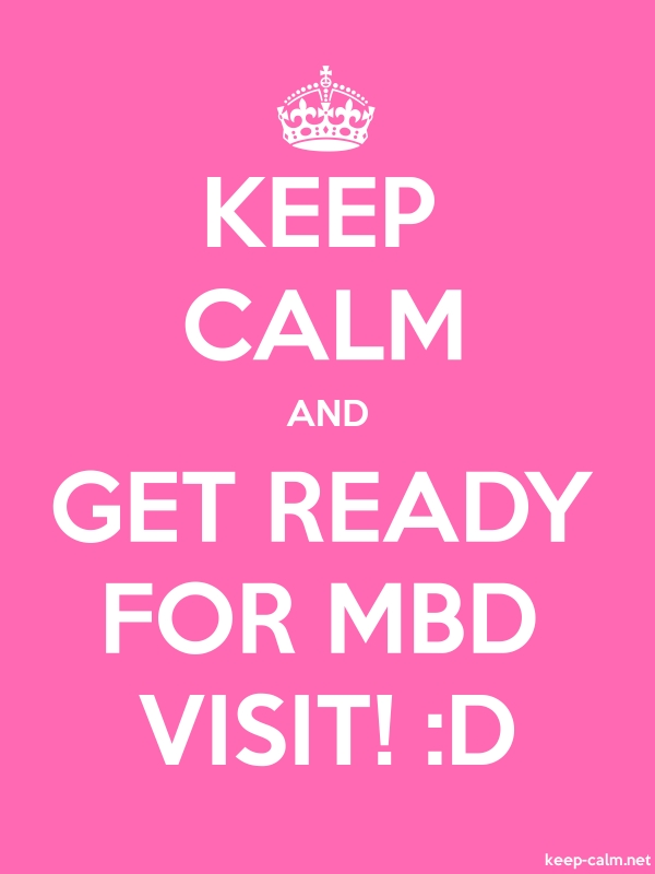 KEEP CALM AND GET READY FOR MBD VISIT! :D - white/pink - Default (600x800)