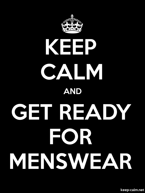KEEP CALM AND GET READY FOR MENSWEAR - white/black - Default (600x800)