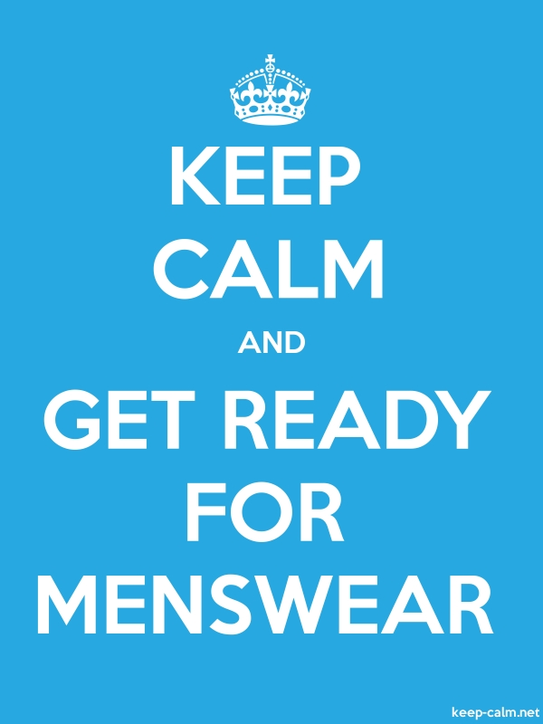 KEEP CALM AND GET READY FOR MENSWEAR - white/blue - Default (600x800)