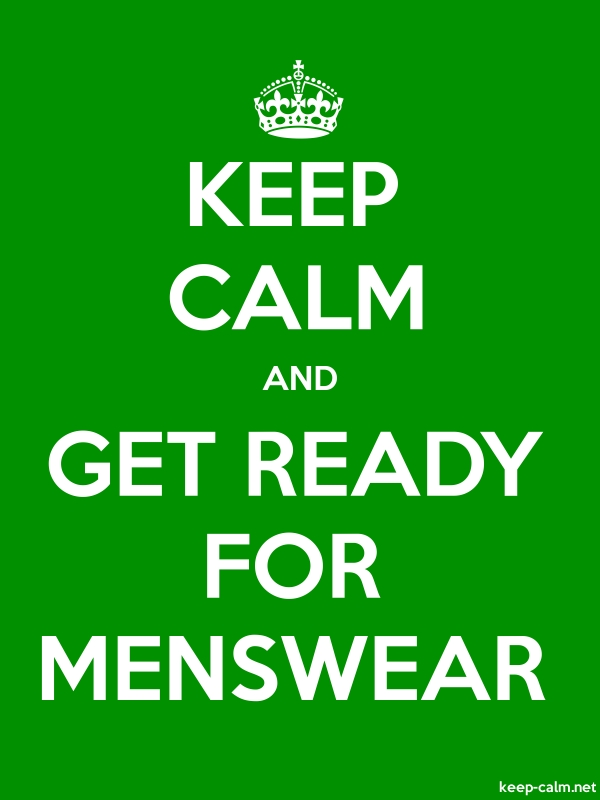 KEEP CALM AND GET READY FOR MENSWEAR - white/green - Default (600x800)