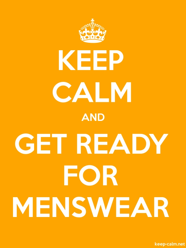 KEEP CALM AND GET READY FOR MENSWEAR - white/orange - Default (600x800)